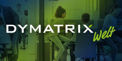 DYMATRIX Welt – Neues von DYMATRIX Visual